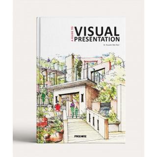 A Guide to Visual Presentation