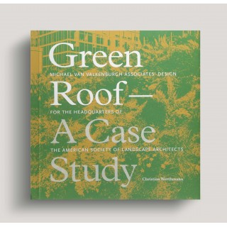 Green Roof: A Case Study: Michael Van Valkenburgh Associates' Design For the Headquarters of the American Society of Landscape Architects