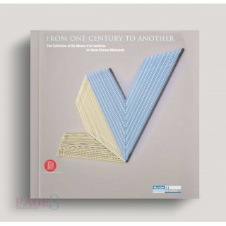 From One Century to Another: The Collection of the Musee d'art Moderne de Saint-Etienne Metropole