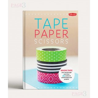 Paper & Tape: Craft & Create Cut, tape and fold your way through more than 25 creative & colorful papercraft projects
