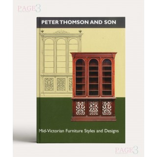 Peter Thomson and Son: Mid-Victorian Furniture Designs for the Student and Artisan