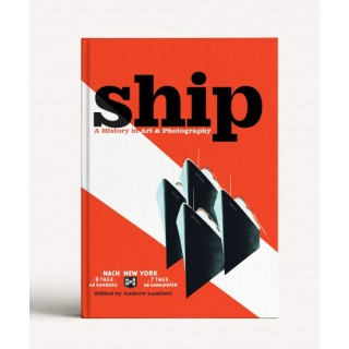 Ship: A History in Art & Photography
