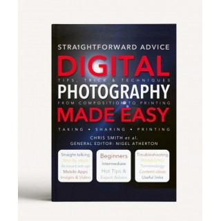 Digital Photography Made Easy: Straightforward Advice